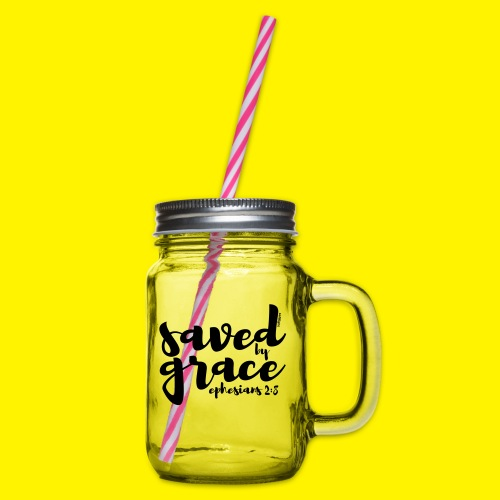 SAVED BY GRACE - Ephesians 2: 8 - Glass jar with handle and screw cap