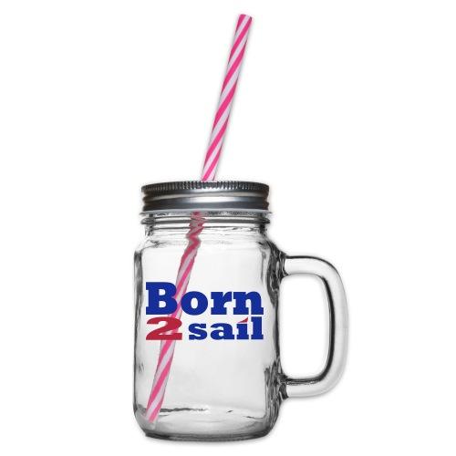 Born to sail Segeln 1 - Henkelglas mit Schraubdeckel