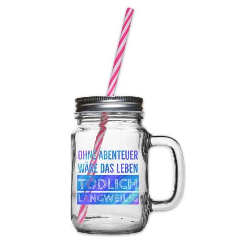 Ohne Abenteuer … Blautöne - Henkelglas mit Schraubdeckel
