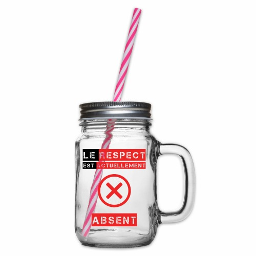 Le respect est actuellement absent - Bocal à boisson