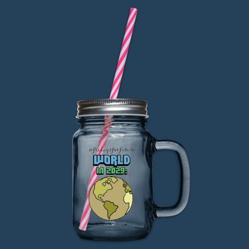 World in 2029 #fridaysforfuture #timetravelcontest - Henkelglas mit Schraubdeckel