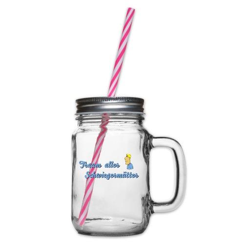 Traum aller Schwiegermütter - Henkelglas mit Schraubdeckel