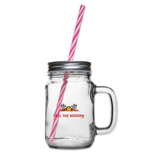 Feel The Boern - Henkelglas mit Schraubdeckel