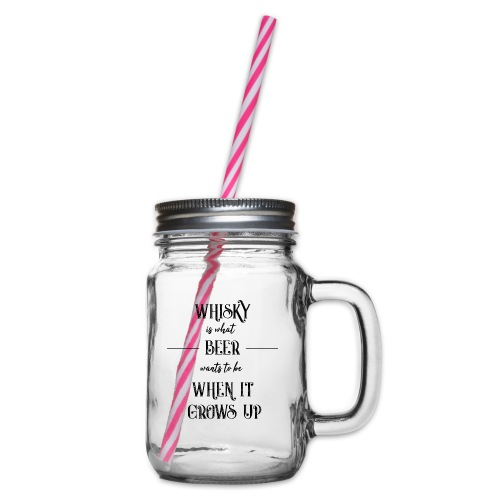 Whiskey is what beer wants to be - a gift idea - Glass jar with handle and screw cap