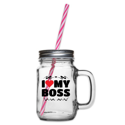 I love my Boss - Glass jar with handle and screw cap