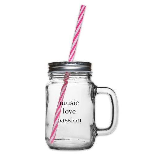 music love passion - schwarz - Henkelglas mit Schraubdeckel