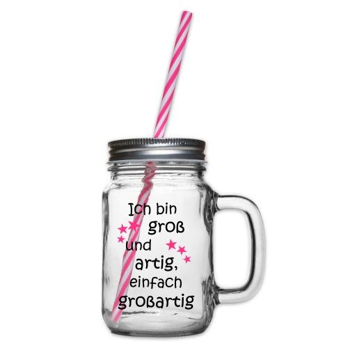 Ich bin gross und artig = großartig pink - Henkelglas mit Schraubdeckel