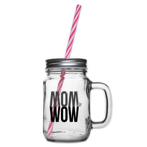 MOM WOW dunkel - Henkelglas mit Schraubdeckel