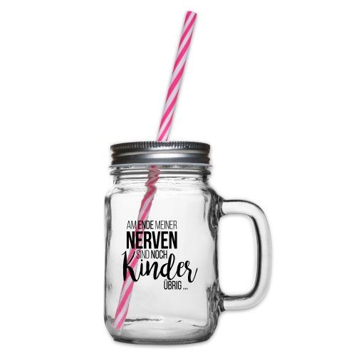 Am Ende meiner Nerven sind noch Kinder übrig - Henkelglas mit Schraubdeckel