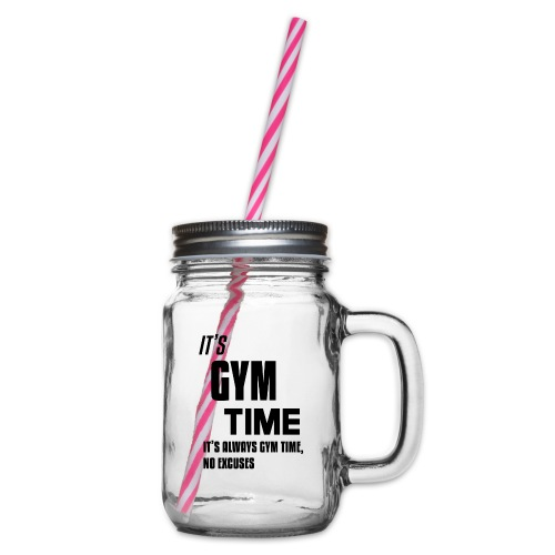 Its Gym Time Its always Gym Time Black - Glass jar with handle and screw cap