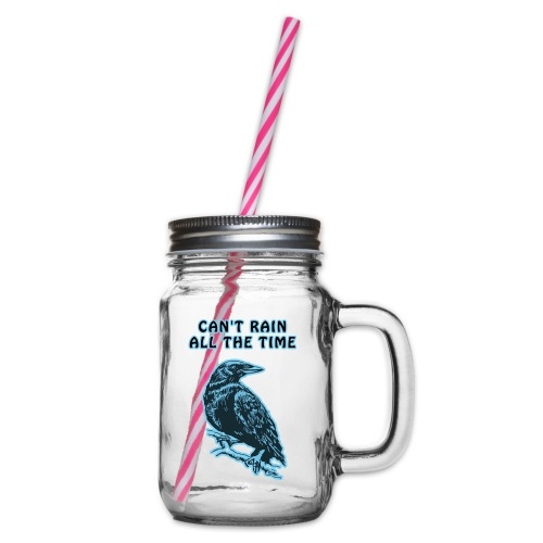Cyan Crow - Can't Rain All The Time - Glass jar with handle and screw cap