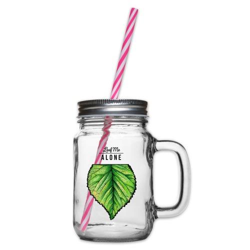 Leaf me Alone - Henkelglas mit Schraubdeckel