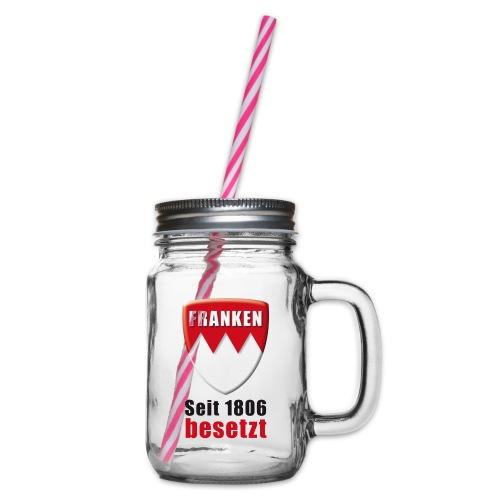 Franken - Seit 1806 besetzt! - Henkelglas mit Schraubdeckel