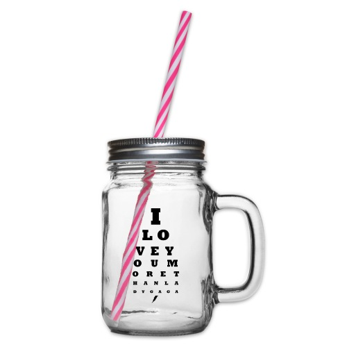 GoGo for GAGA - I love you more than Lady G... - Glass jar with handle and screw cap