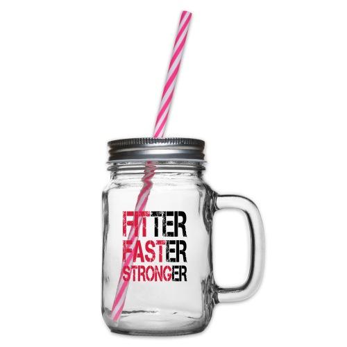 Fitter, Faster, Stronger - Bodybuilding, Fitness - Henkelglas mit Schraubdeckel