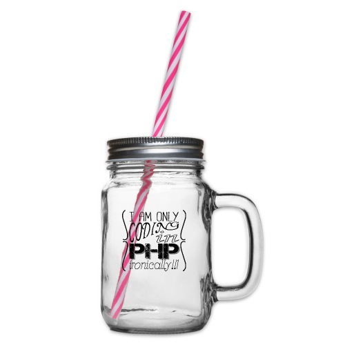 I am only coding in PHP ironically!!1 - Glass jar with handle and screw cap