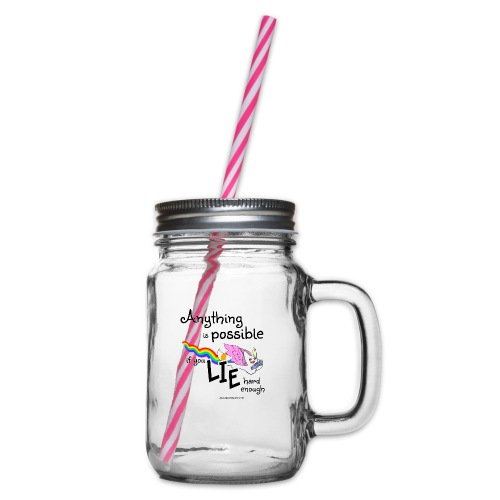 Anything Is Possible if you lie hard enough - Glass jar with handle and screw cap