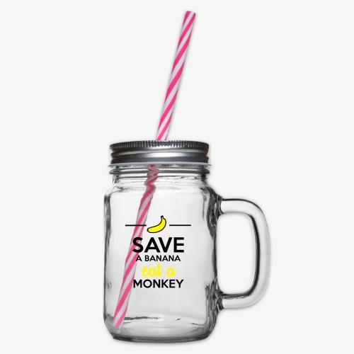 Essen Affen & Bananen - Save a Banana eat a Monkey - Henkelglas mit Schraubdeckel