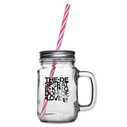 Desperate Kingdom of Love - Glass jar with handle and screw cap