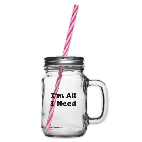 I'm All I Need - Glass jar with handle and screw cap