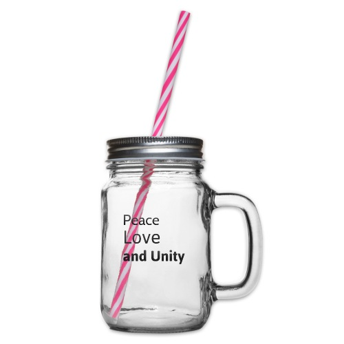 Peace love and unity - Glass jar with handle and screw cap