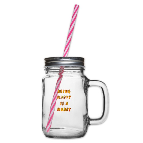 being happy is a habit - Glass jar with handle and screw cap