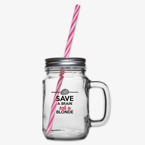 Gebildet - Save a Brain eat a Blond - Henkelglas mit Schraubdeckel