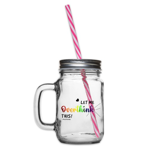 Amy's 'Overthink' design on mugs - Glass jar with handle and screw cap