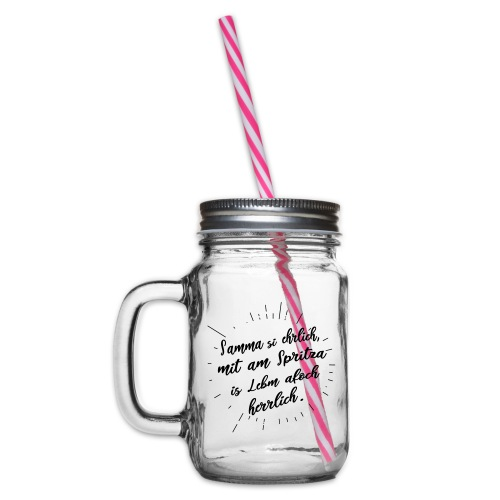 Vorschau: Samma si ehrlich mit am Spritza is Lebm herrlich - Henkelglas mit Schraubdeckel