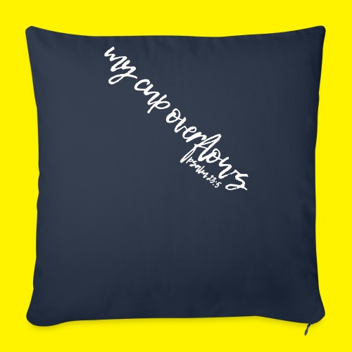My Cup Overflows - Psalm 23: 5 - Sofa pillow with filling 45cm x 45cm
