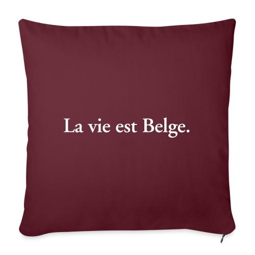la vie est Belge - België Belgique - Coussin et housse de 45 x 45 cm