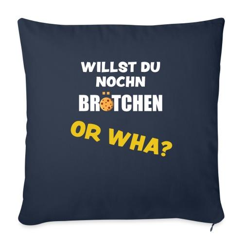 Or Wha? Lustiger Dialekt Norddeutschland Sprüche - Sofakissen mit Füllung 44 x 44 cm