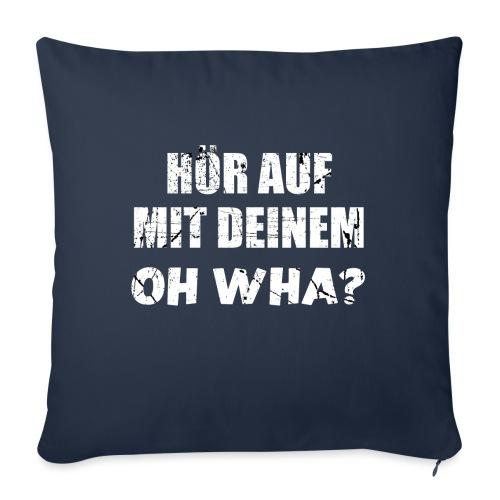 Or Wha? Lustiger Dialekt Norddeutschland Platt - Sofakissen mit Füllung 44 x 44 cm