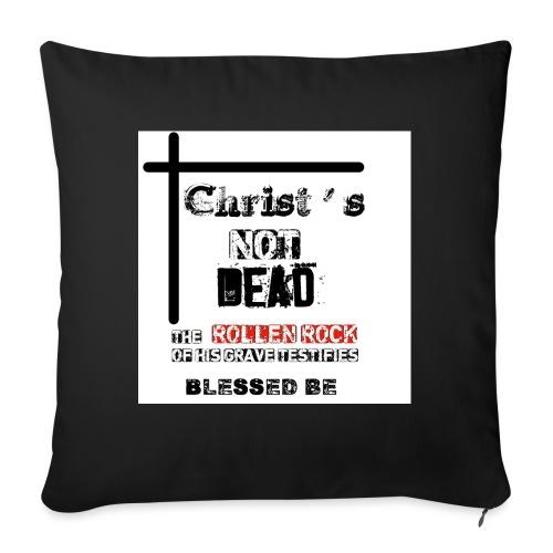 Christ's Not Dead - Coussin et housse de 45 x 45 cm