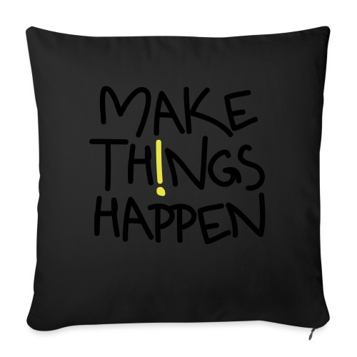 Make Things Happen - Sofakissen mit Füllung 44 x 44 cm