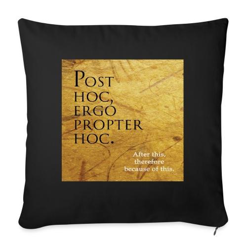 Post hoc, ergo propter hoc. - Sofa pillow with filling 45cm x 45cm