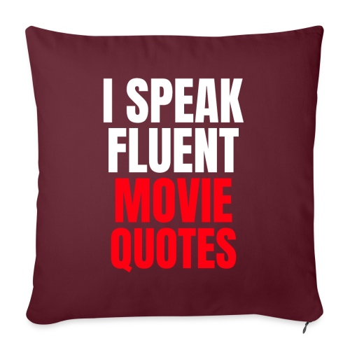 I Speak Fluent Movie Quotes - Sofakissen mit Füllung 44 x 44 cm