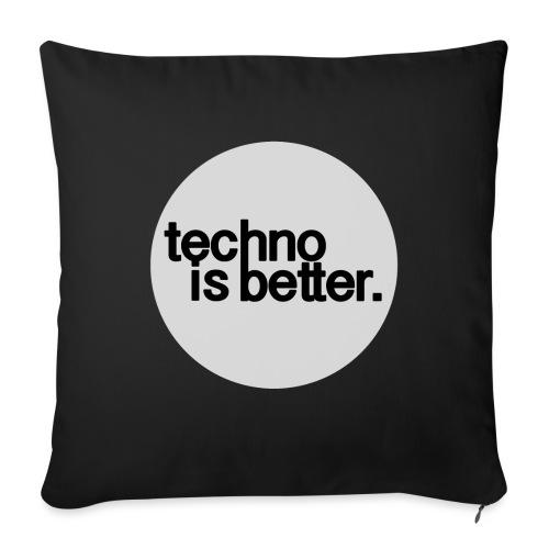 techno is better - Poduszka na kanapę z wkładem 44 x 44 cm