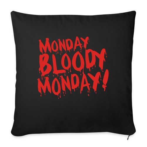 Monday Bloody Monday! - Bankkussen met vulling 44 x 44 cm