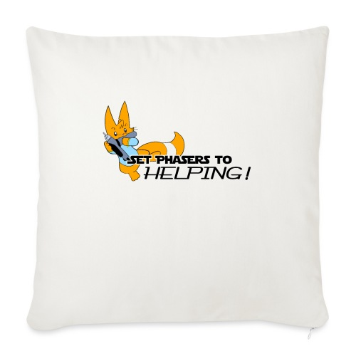 Set Phasers to Helping - Sofa pillow with filling 45cm x 45cm