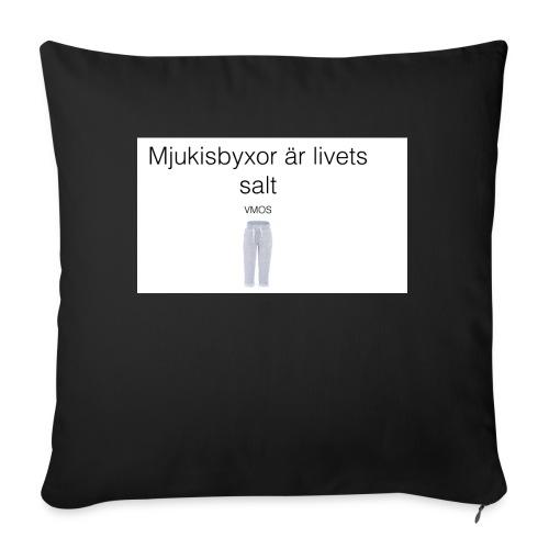 mjukis byxor är livets salt - Soffkudde med stoppning 44 x 44 cm