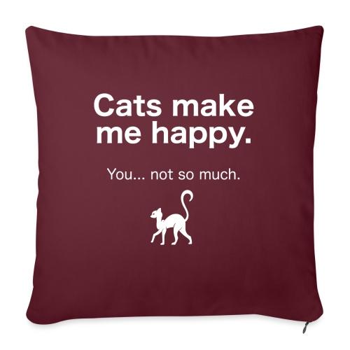 Cats make me happy you not so much - Sofakissen mit Füllung 44 x 44 cm