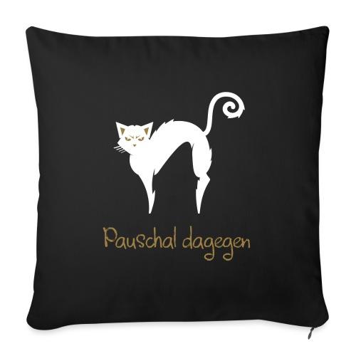 Pauschal dagegen Katze - Sofakissen mit Füllung 44 x 44 cm