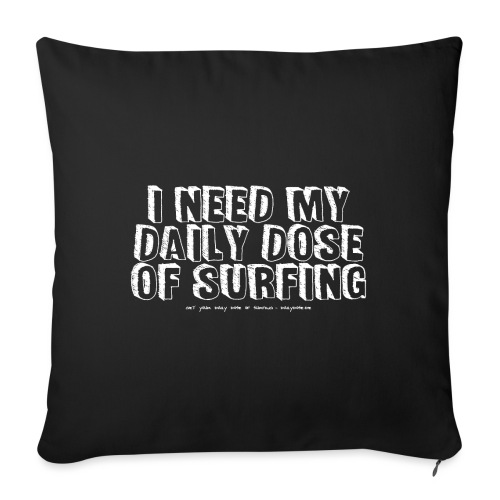 I NEED MY DAILY DOSE OF SURFING (Comic, white) - Sofakissen mit Füllung 44 x 44 cm