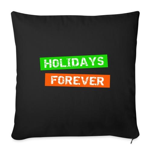 holidays forever - für immer Urlaub - Sofakissen mit Füllung 44 x 44 cm