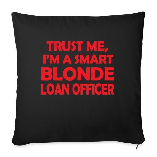 Trust Me I'm A Smart Blonde Loan Officer - Poduszka na kanapę z wkładem 44 x 44 cm