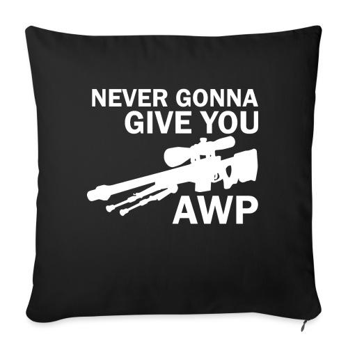 Never gonna give you AWP - Sohvatyynyt täytteellä 44 x 44 cm