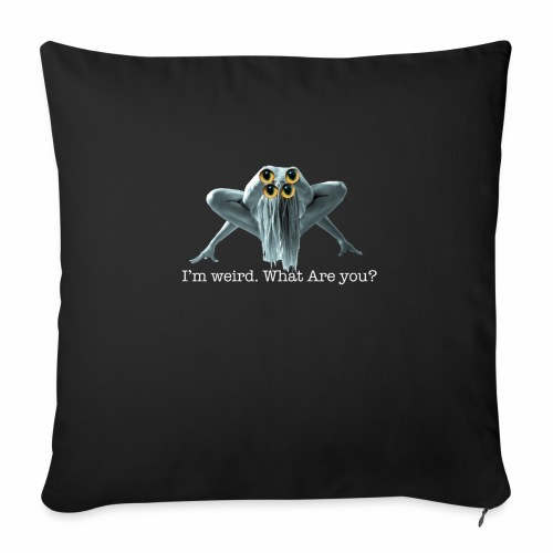 Im weird - Sofa pillow with filling 45cm x 45cm