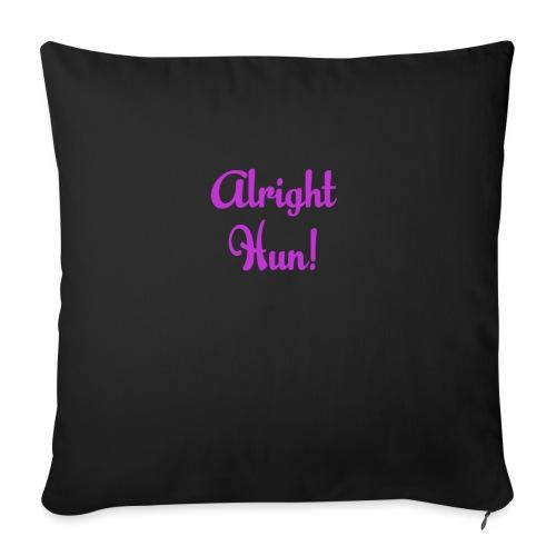 Alright Hun - Sofa pillow with filling 45cm x 45cm
