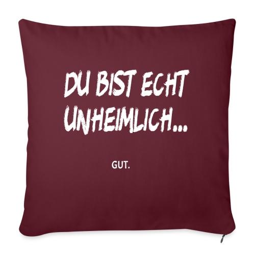 Unheimlich Gut Lustiges Wortspiel Witziger Spruch - Sofakissen mit Füllung 44 x 44 cm